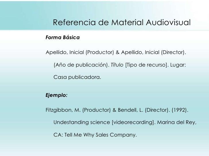 Referencia de Material Audiovisual <ul><li>Forma Básica </li></ul><ul><li>Apellido, Inicial (Productor) & Apellido, Inicia...