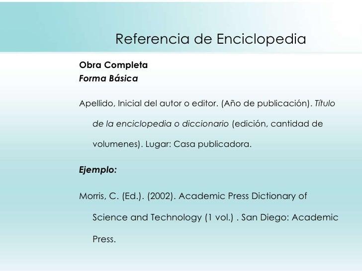 Referencia de Enciclopedia <ul><li>Obra Completa </li></ul><ul><li>Forma Básica </li></ul><ul><li>Apellido, Inicial del au...