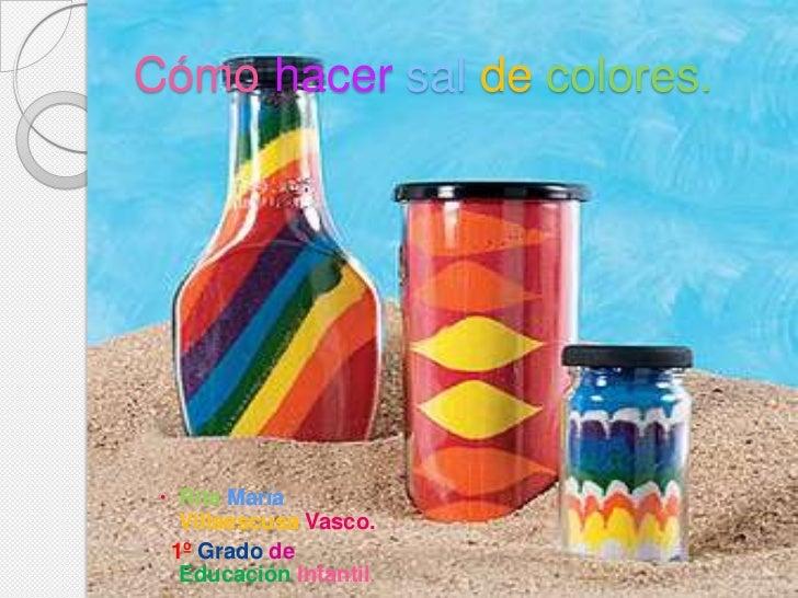 Cómo hacersaldecolores.<br />RitaMaría VillaescusaVasco.<br />1º Grado deEducación Infantil.<br />