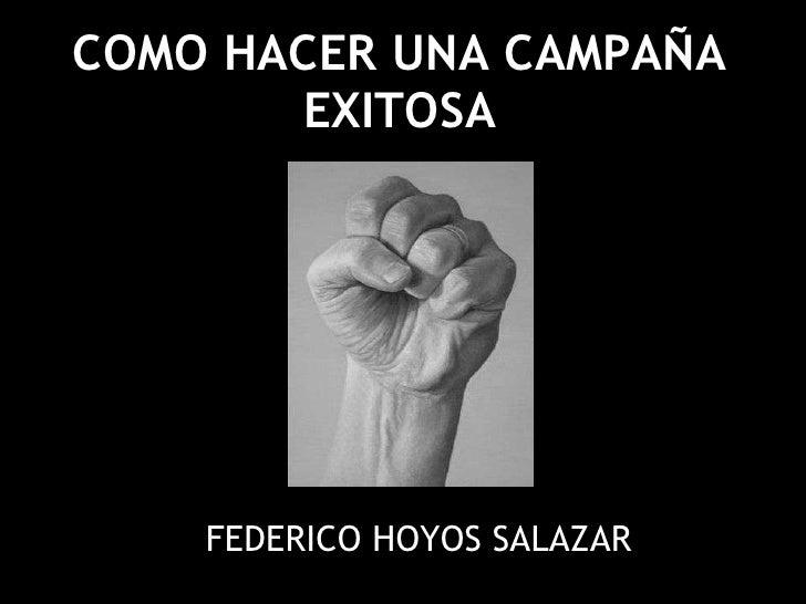 COMO HACER UNA CAMPAÑA EXITOSA FEDERICO HOYOS SALAZAR