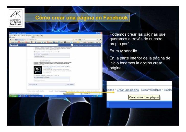 Cómo crear una página en Facebook                          Podemos crear las páginas que                          queramos...