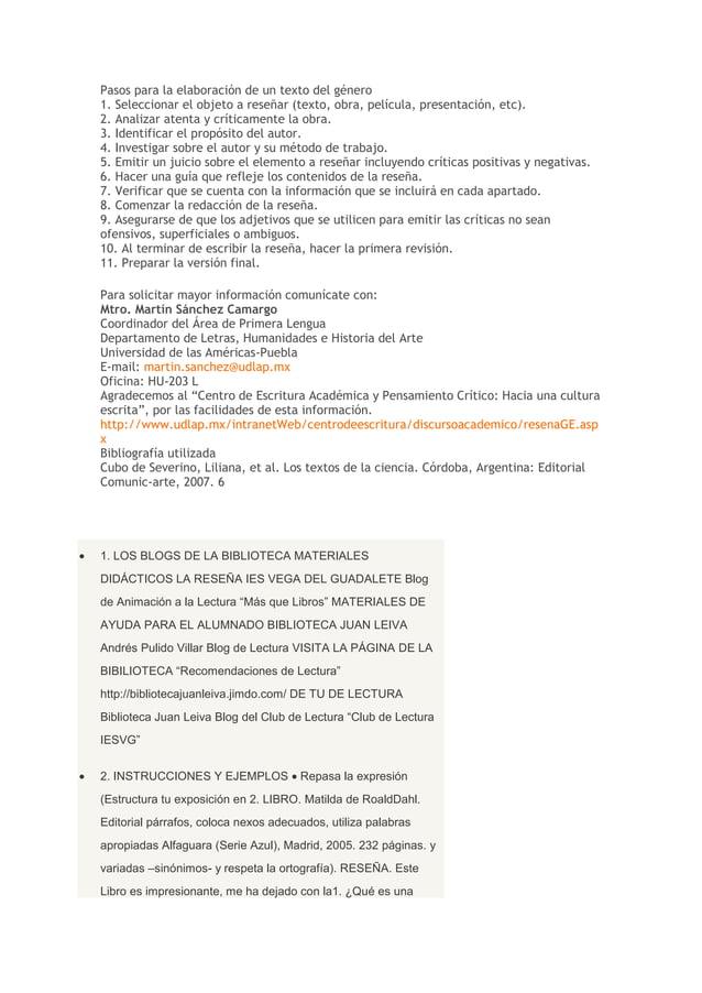 Pasos para la elaboración de un texto del género 1. Seleccionar el objeto a reseñar (texto, obra, película, presentación, ...