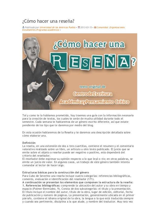 ¿Cómo hacer una reseña? Publicado por Universidad de las Américas Puebla • 2013-03-15 • Comunidad ,Organizaciones Estudian...