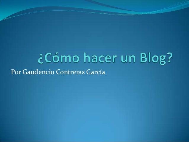 Por Gaudencio Contreras García