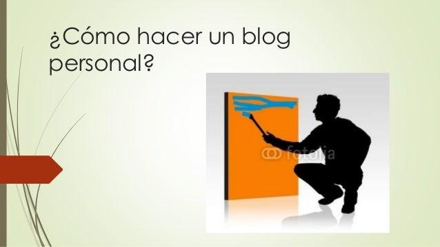 ¿Cómo hacer un blog personal?