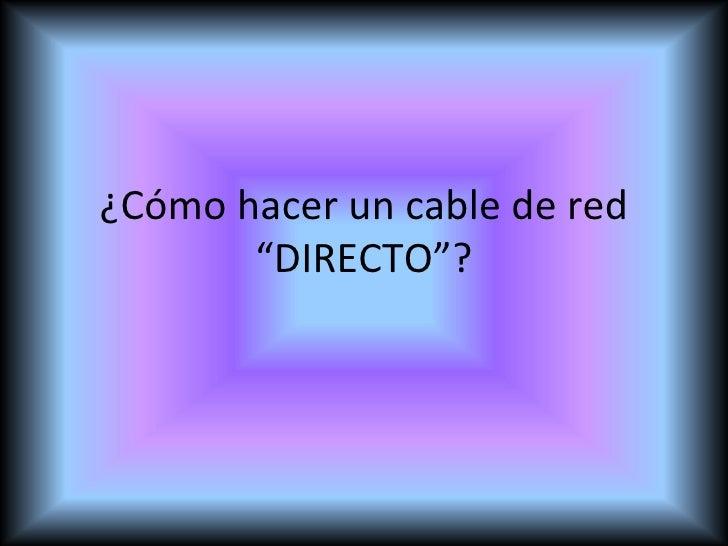 """¿Cómo hacer un cable de red """"DIRECTO""""?"""