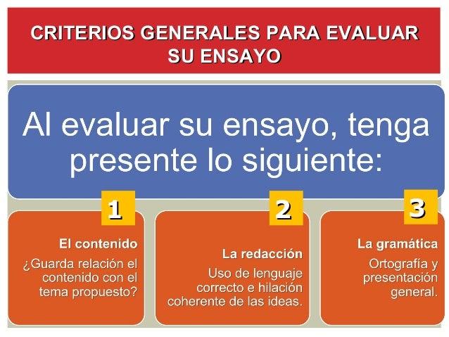 CRITERIOS GENERALES PARA EVALUAR            SU ENSAYO      1             2          3