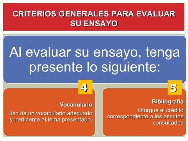 CRITERIOS GENERALES PARA EVALUAR            SU ENSAYO             4                5