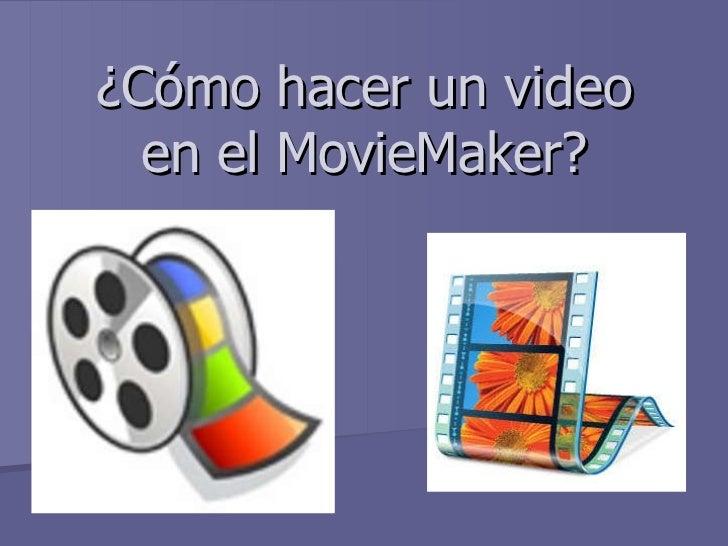 ¿Cómo hacer un video en el MovieMaker?