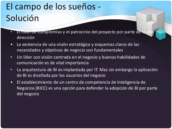 El campo de los sueños -Solución • El nivel de compromiso y el patrocinio del proyecto por parte de la alta   dirección • ...