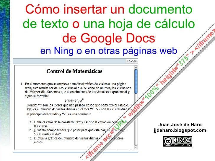 Cómo insertar un  documento de texto  o  una hoja de cálculo  de Google Docs en Ning o en otras páginas web Juan José de H...