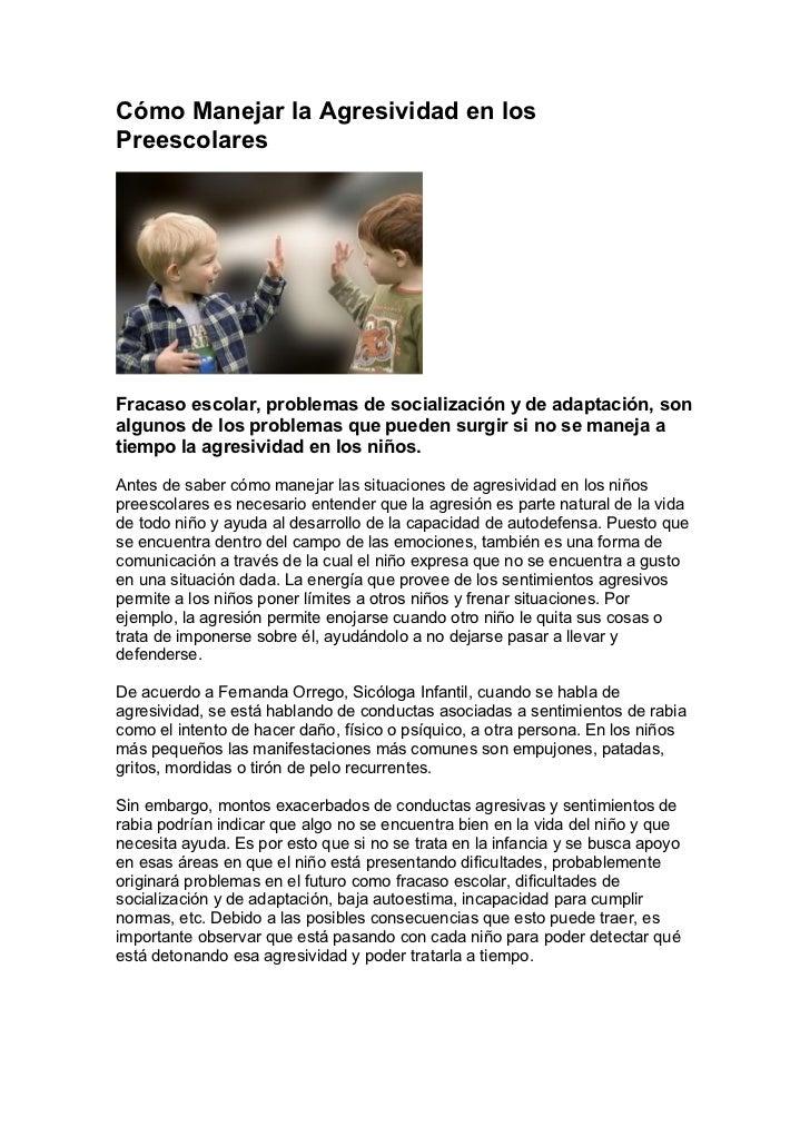 Cómo Manejar la Agresividad en losPreescolaresFracaso escolar, problemas de socialización y de adaptación, sonalgunos de l...