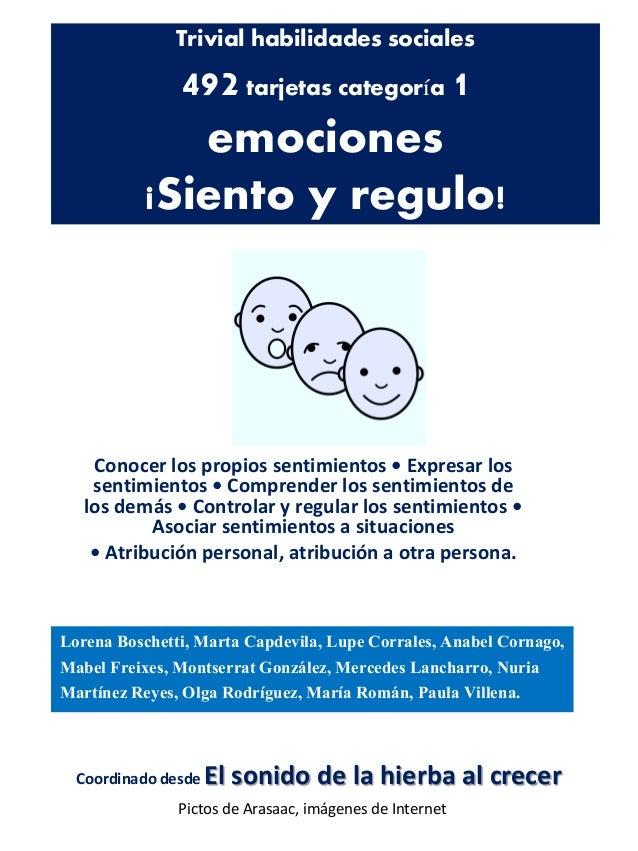 Trivial habilidades sociales 492 tarjetas categoría 1 emociones ¡Siento y regulo!  Conocer los propios sentimientos • Expr...