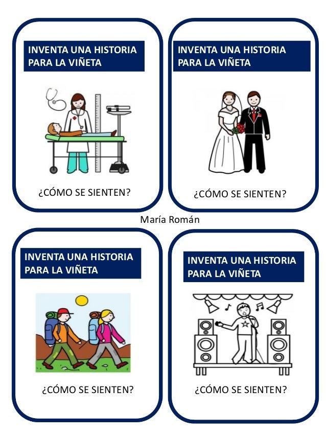 INVENTA UNA HISTORIA PARA LA VIÑETA  ¿CÓMO SE SIENTEN?  INVENTA UNA HISTORIA PARA LA VIÑETA  ¿CÓMO SE SIENTEN? María Román...