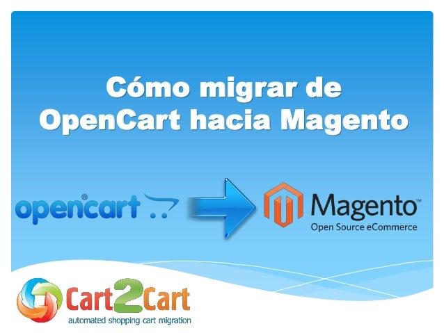 Cómo migrar de OpenCart hacia Magento