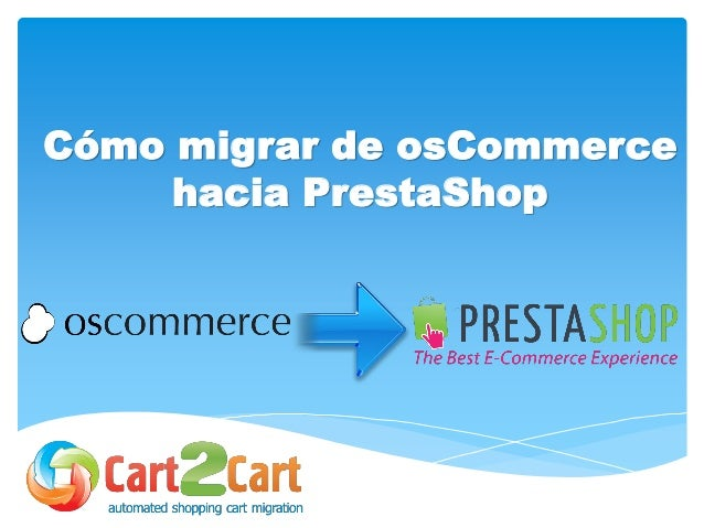 Cómo migrar de osCommerce hacia PrestaShop