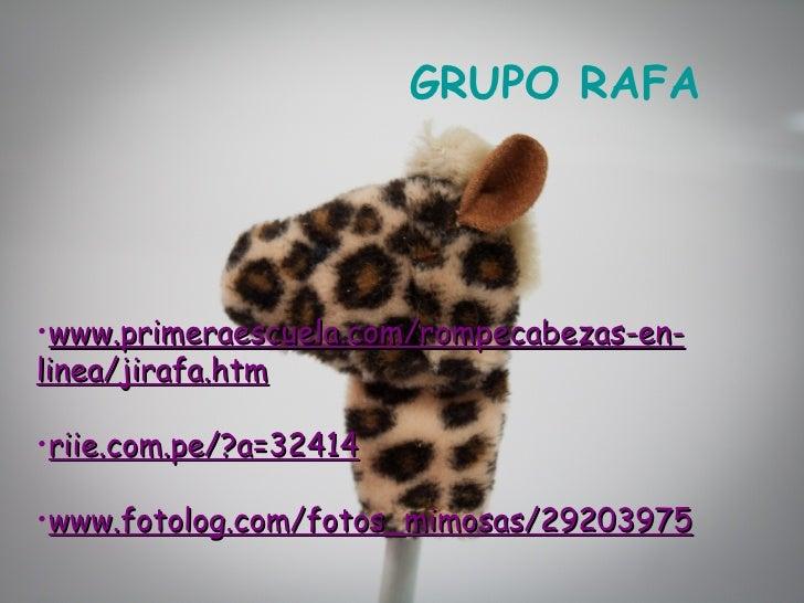 GRUPO RAFA•www.primeraescuela.com/rompecabezas-en-linea/jirafa.htm•riie.com.pe/?a=32414•www.fotolog.com/fotos_mimosas/2920...