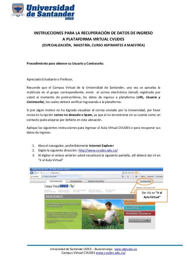 Universidad de Santander UDES – Bucaramanga www.udes.edu.co Campus Virtual CVUDES www.cvudes.edu.co/ INSTRUCCIONES PARA LA...