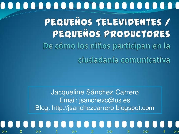 Jacqueline Sánchez Carrero                  Email: jsanchezc@us.es         Blog: http://jsanchezcarrero.blogspot.com>>   0...