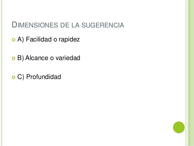 DIMENSIONES DE LA SUGERENCIA  A) Facilidad o rapidez  B) Alcance o variedad  C) Profundidad