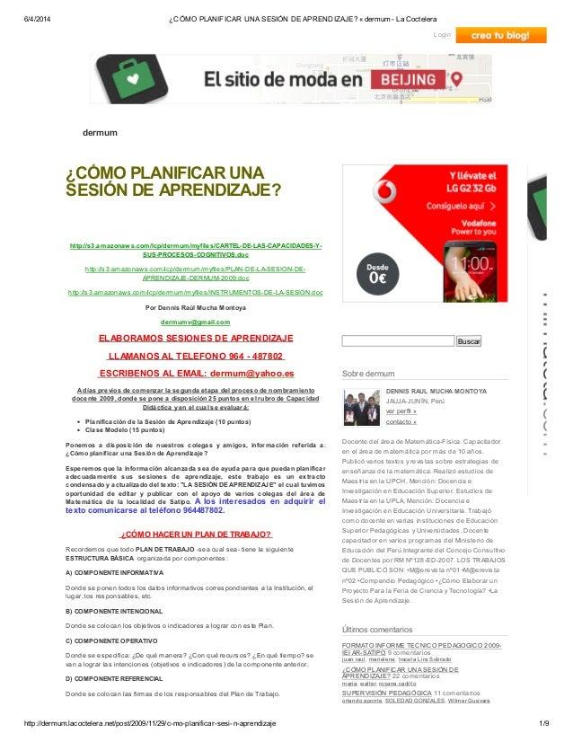 6/4/2014 ¿CÓMO PLANIFICAR UNA SESIÓN DE APRENDIZAJE? « dermum - La Coctelera http://dermum.lacoctelera.net/post/2009/11/29...