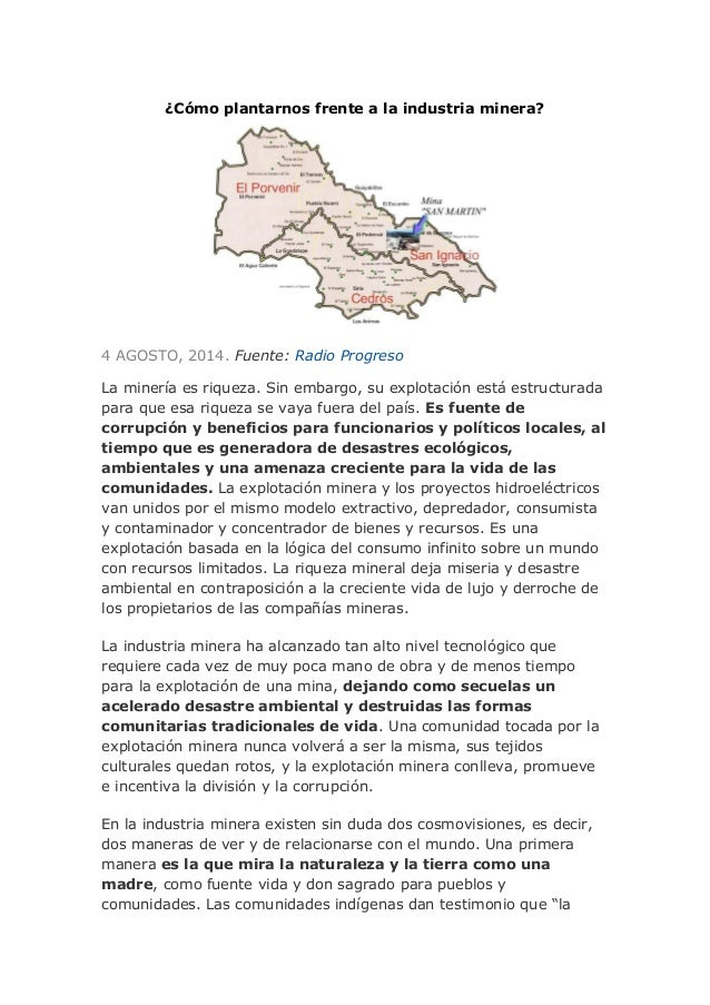 ¿Cómo plantarnos frente a la industria minera? 4 AGOSTO, 2014. Fuente: Radio Progreso La minería es riqueza. Sin embargo, ...