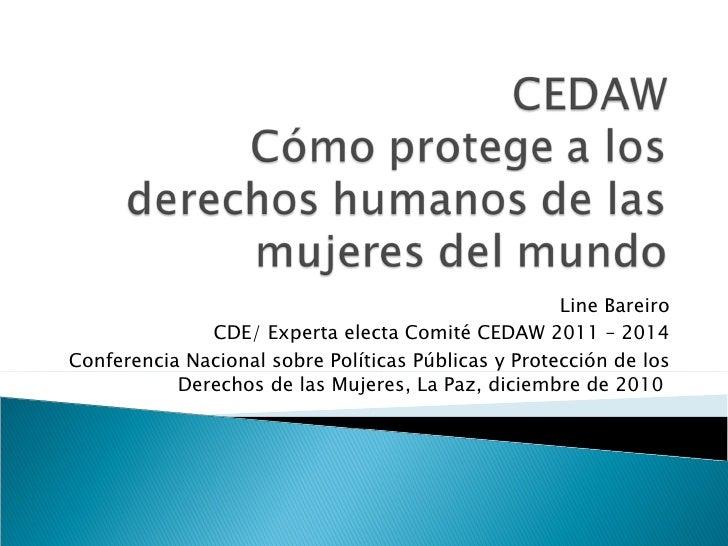 Line Bareiro CDE/ Experta electa Comité CEDAW 2011 – 2014 Conferencia Nacional sobre Políticas Públicas y Protección de lo...