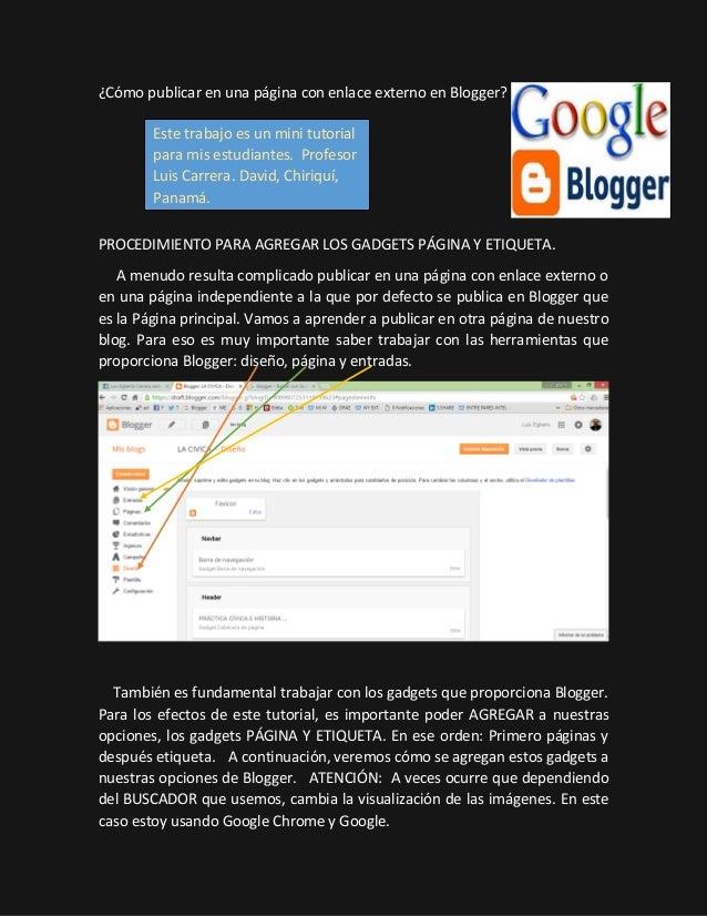¿Cómo publicar en una página con enlace externo en Blogger? PROCEDIMIENTO PARA AGREGAR LOS GADGETS PÁGINA Y ETIQUETA. A me...