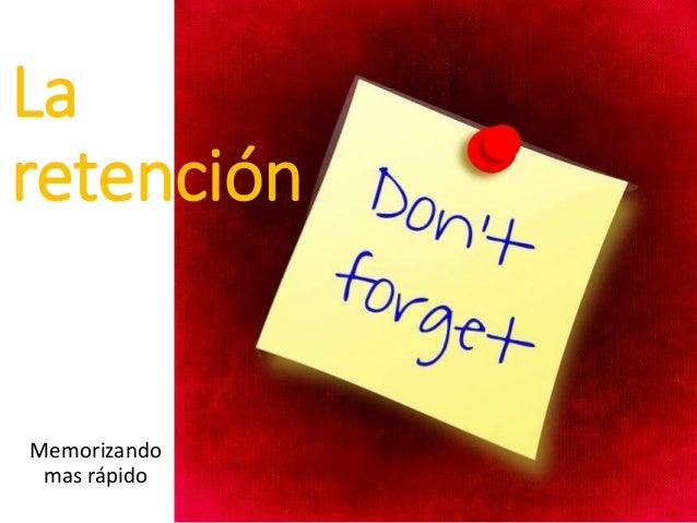 La retención Memorizando mas rápido