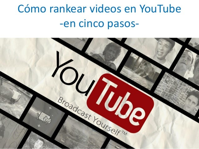 Cómo rankear videos en YouTube  -en cinco pasos-