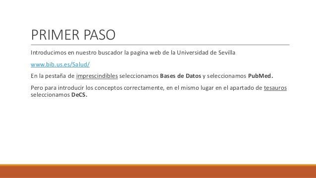 PRIMER PASO Introducimos en nuestro buscador la pagina web de la Universidad de Sevilla www.bib.us.es/Salud/ En la pestaña...