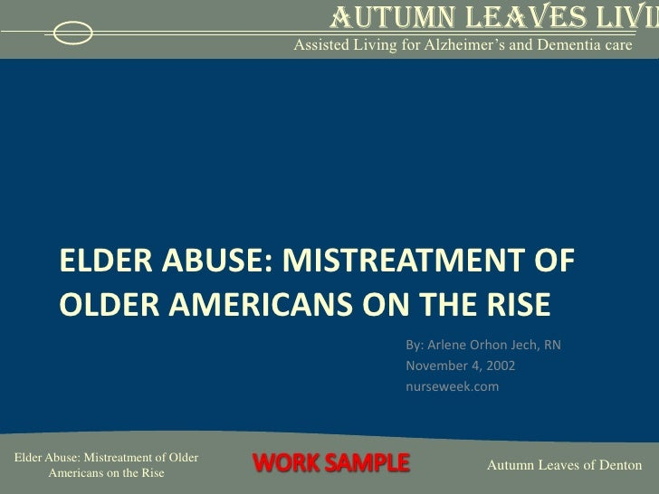 Elder abuse: mistreatment of older Americans on the rise<br />By: Arlene Orhon Jech, RN<br />November 4, 2002<br />nursewe...