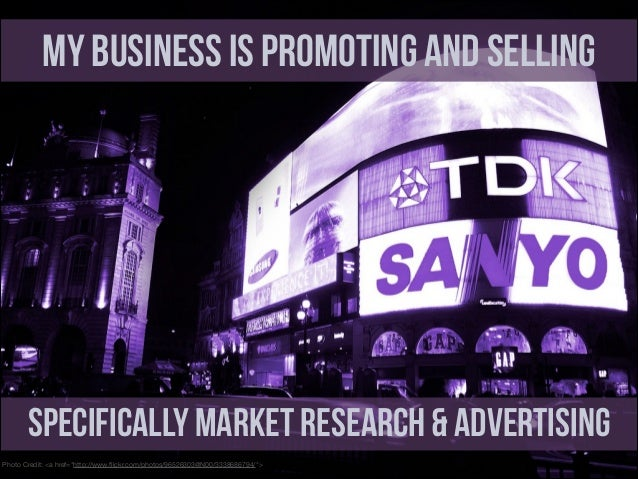"""My business Is promoting and selling  Specifically Market Research & Advertising Photo Credit: <a href=""""http://www.flickr.c..."""