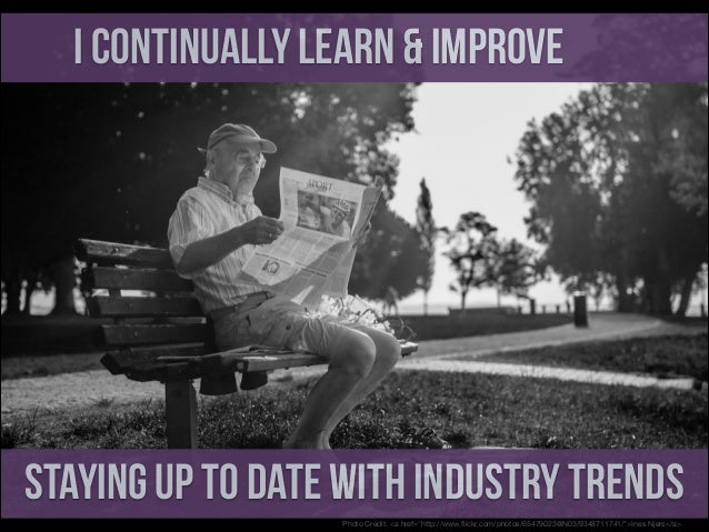 """I Continually Learn & Improve  Staying Up to Date With Industry Trends Photo Credit: <a href=""""http://www.flickr.com/photos/..."""