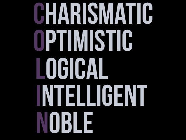 Charismatic Optimistic LOGICAL Intelligent Noble