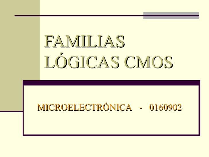 FAMILIAS LÓGICAS CMOS MICROELECTRÓNICA  -  0160902