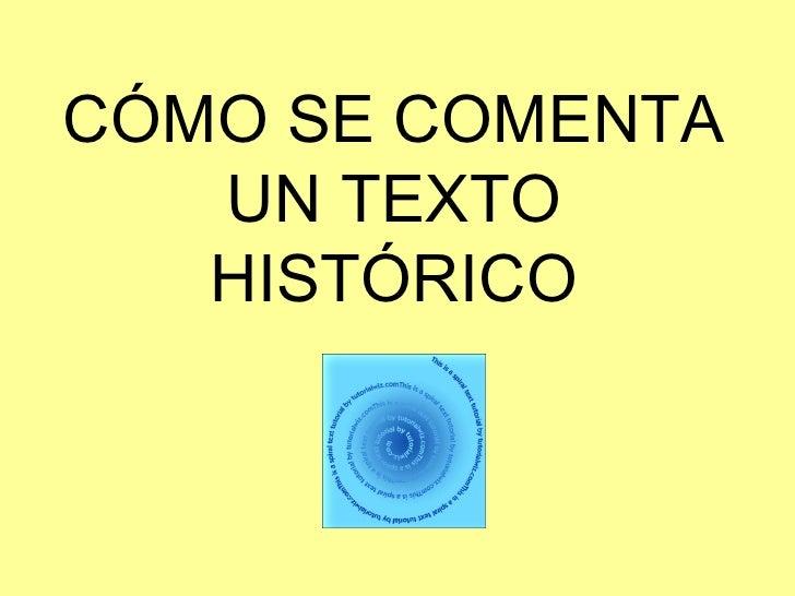CÓMO SE COMENTA UN TEXTO HISTÓRICO