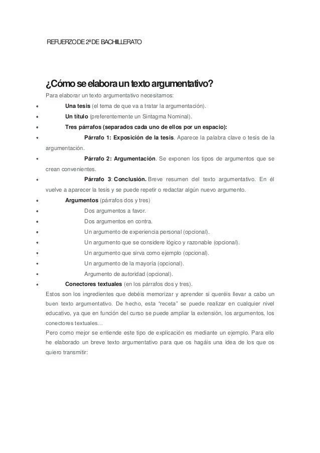 REFUERZO DE 2ª DE BACHIILLERATO  ¿Cómo se elabora un texto argumentativo? Para elaborar un texto argumentativo necesitamos...