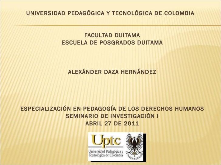 <ul><li>UNIVERSIDAD PEDAGÓGICA Y TECNOLÓGICA DE COLOMBIA  </li></ul><ul><li>FACULTAD DUITAMA </li></ul><ul><li>ESCUELA DE ...