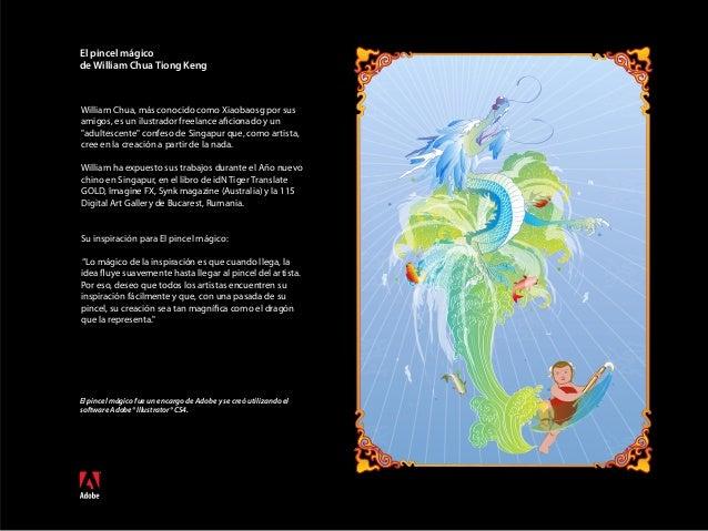 El pincel mágico de William Chua Tiong Keng El pincel mágico fue un encargo de Adobe y se creó utilizando el software Adob...