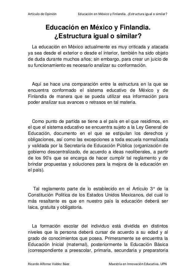 Artículo de Opinión           Educación en México y Finlandia. ¿Estructura igual o similar?           Educación en México ...