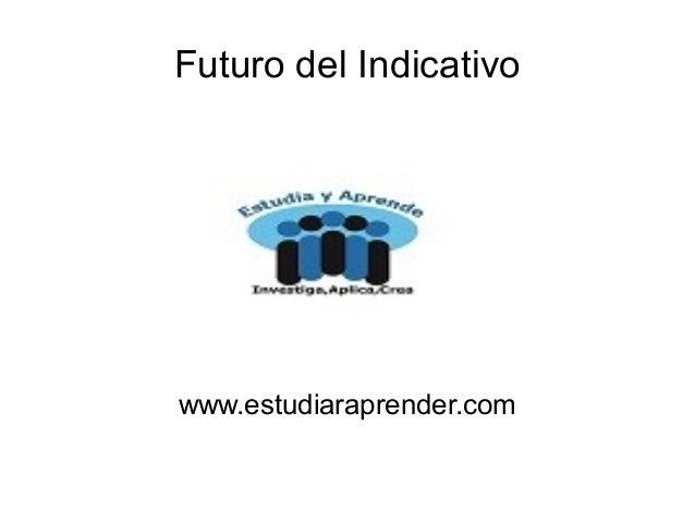 Futuro del Indicativo www.estudiaraprender.com