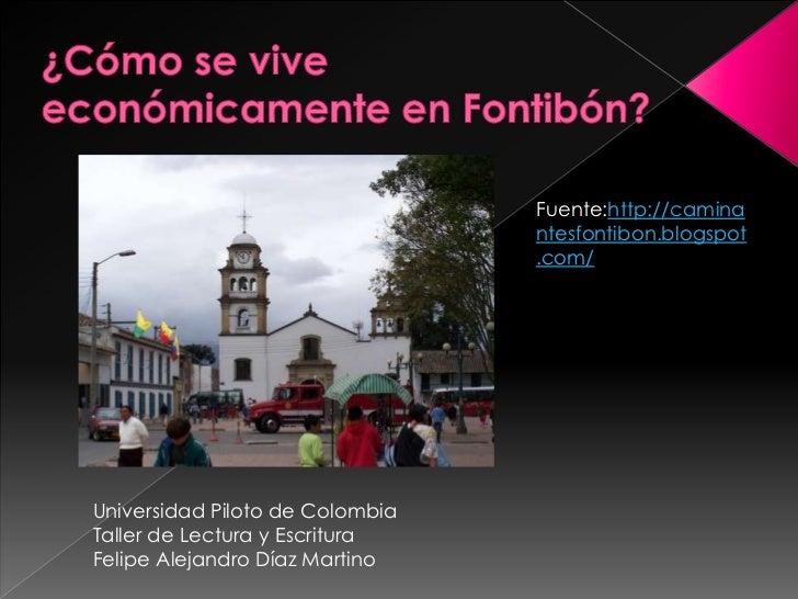 Fuente:http://camina                                 ntesfontibon.blogspot                                 .com/Universida...