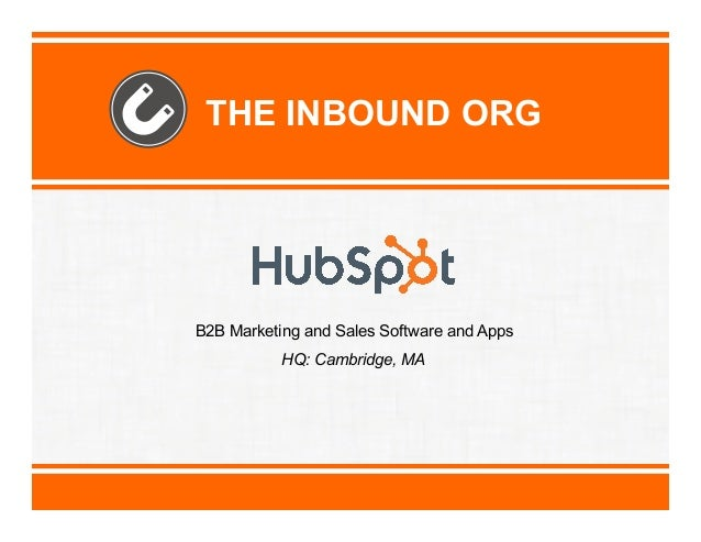 THE INBOUND ORG  B2B Marketing and Sales Software and Apps HQ: Cambridge, MA