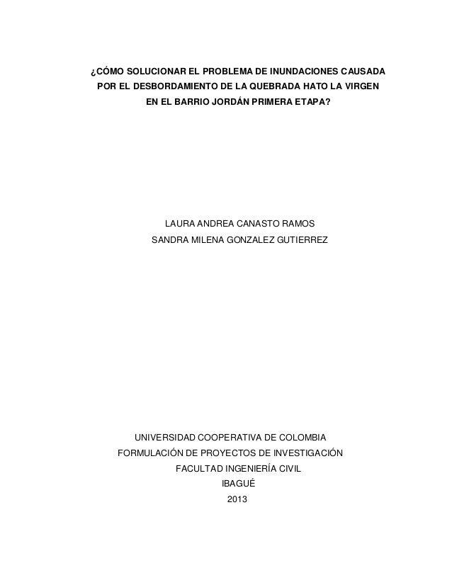 ¿CÓMO SOLUCIONAR EL PROBLEMA DE INUNDACIONES CAUSADA POR EL DESBORDAMIENTO DE LA QUEBRADA HATO LA VIRGEN EN EL BARRIO JORD...