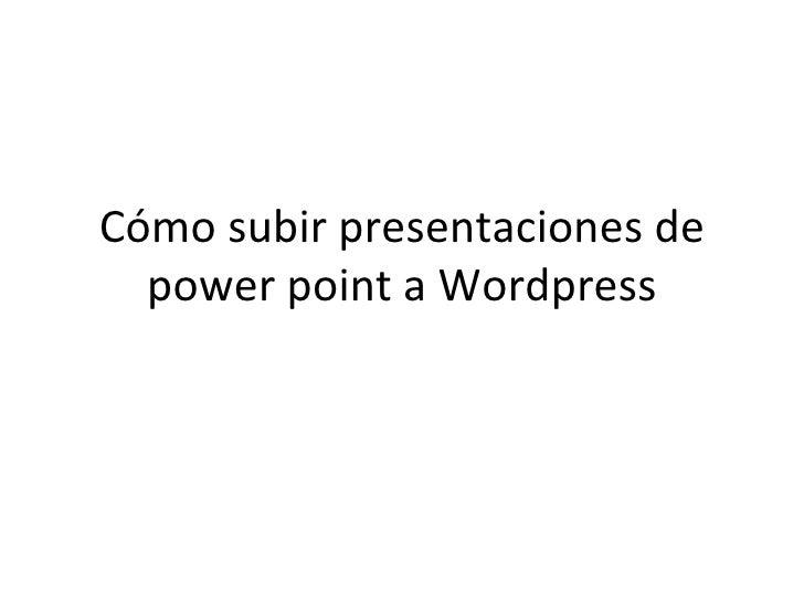 Cómo subir presentaciones de power point a Wordpress