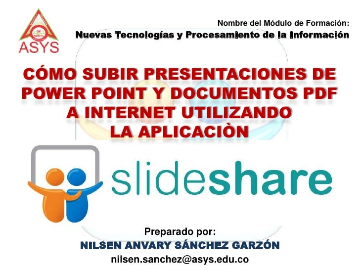 Nombre del Módulo de Formación:    Nuevas Tecnologías y Procesamiento de la InformaciónCÓMO SUBIR PRESENTACIONES DEPOWER P...