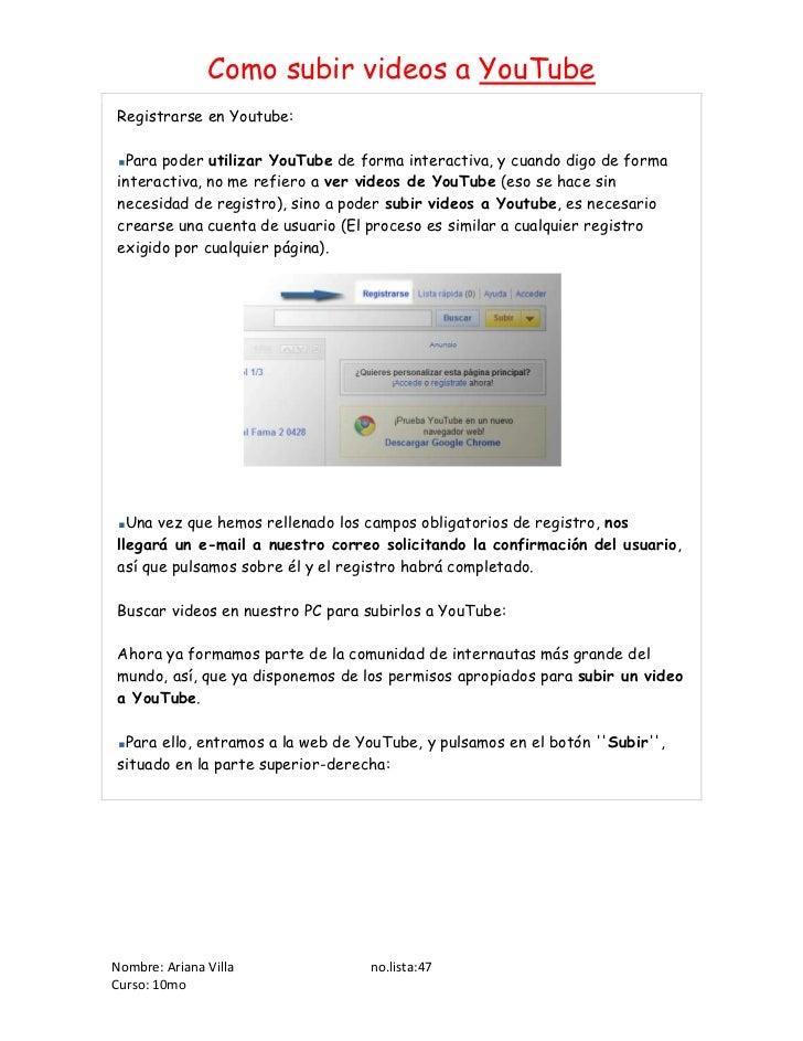 Registrarse en Youtube: Para poder utilizar YouTube de forma interactiva, y cuando digo de forma interactiva, no me refier...