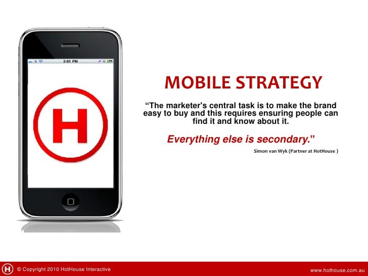 "MOBILE STRATEGY                                        ""The marketers central task is to make the brand                   ..."