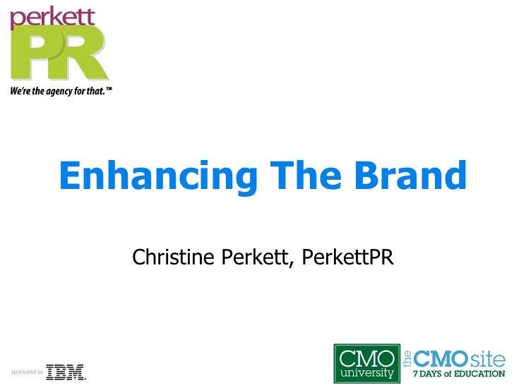 Enhancing The Brand Christine Perkett, PerkettPR